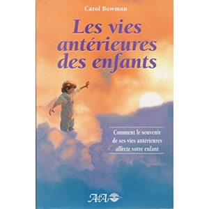 Bowman-Carol-Les-Vies-Anterieures-Des-Enfants-Livre-696602260_L
